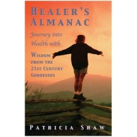 Healers Almanac 21st Century Goddess Edition by Patty Shaw