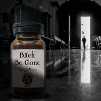Bitch Be Gone - Wicked Witch Mojo Oil